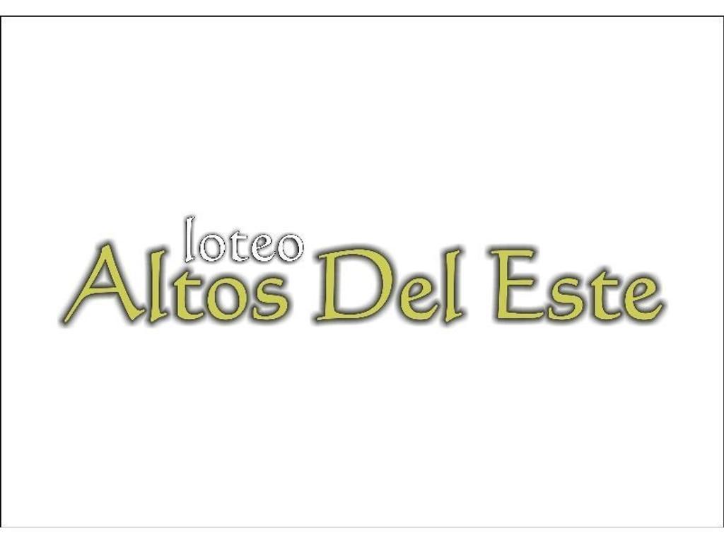 LOTEO ALTOS DEL ESTE, PRIMERA Y SEGUNDA ETAPA